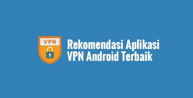 Aplikasi VPN Android Terbaik