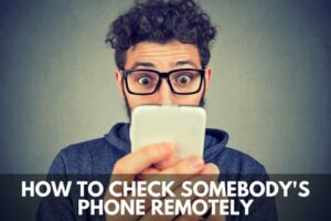 Check Somebody's Phone Remotely