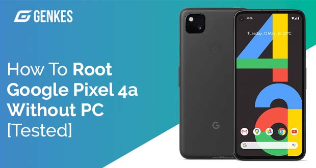 Root Google Pixel 4a Without PC