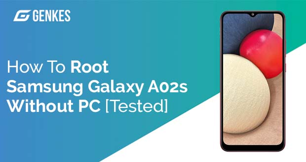 Root Samsung Galaxy A02s Without PC