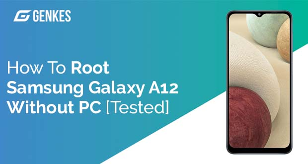 Root Samsung Galaxy A12 Without PC